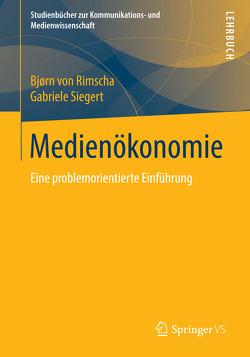 Medienökonomie von Siegert,  Gabriele, von Rimscha,  Bjørn