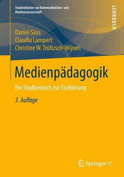 Medienpädagogik von Lampert,  Claudia, Süss,  Daniel, Trültzsch-Wijnen,  Christine W.