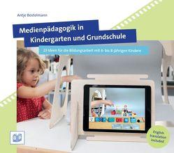 Medienpädagogik in Kindergarten und Grundschule von Bostelmann,  Antje