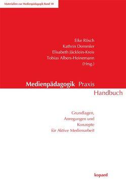 Medienpädagogik Praxis Handbuch von Albers-Heinemann,  Tobias, Demmler,  Kathrin, Jäcklein-Kreis,  Elisabeth, Rösch,  Eike