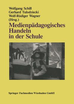 Medienpädagogisches Handeln in der Schule von Schill,  Wolfgang