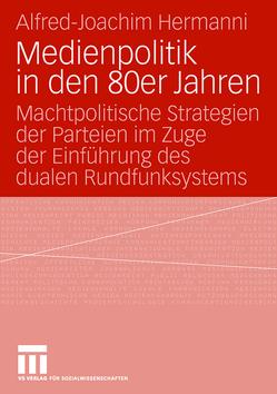 Medienpolitik in den 80er Jahren von Hermanni,  Alfred-Joachim