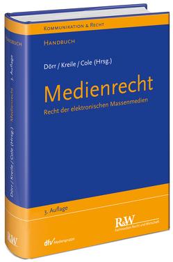 Medienrecht von Cole,  Mark D., Dörr,  Dieter, Kreile,  Johannes