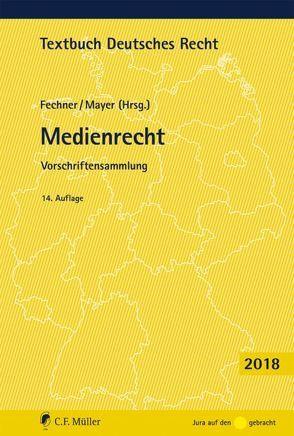 Medienrecht von Fechner,  Frank, Mayer,  Johannes C.