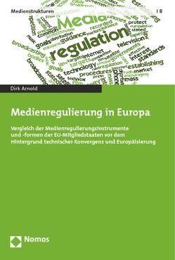 Medienregulierung in Europa von Arnold,  Dirk