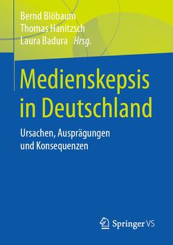 Medienskepsis in Deutschland von Badura,  Laura, Blöbaum,  Bernd, Hanitzsch,  Thomas