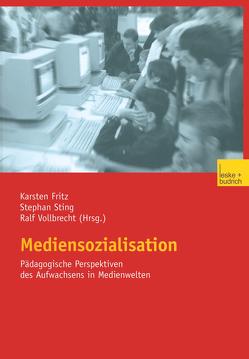 Mediensozialisation von Fritz,  Karsten, Sting,  Stephan, Vollbrecht,  Ralf