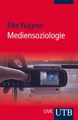 Mediensoziologie von Wagner,  Elke