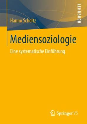 Mediensoziologie von Scholtz,  Hanno