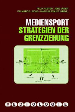 Mediensport von Axster,  Felix, Jäger,  Jens, Sicks,  Kai Marcel, Stauff,  Markus