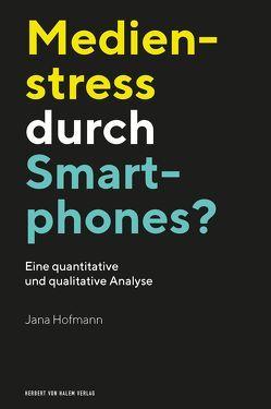 Medienstress durch Smartphones? von Hofmann,  Jana