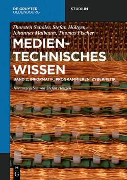 Medientechnisches Wissen von Fischer,  Thomas, Höltgen,  Stefan, Maibaum,  Johannes, Schöler,  Thorsten