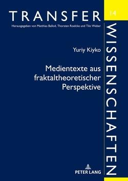 Medientexte aus fraktaltheoretischer Perspektive von Kiyko,  Yuriy