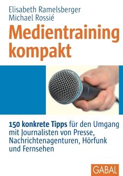 Medientraining kompakt von Ramelsberger,  Elisabeth, Rossié,  Michael