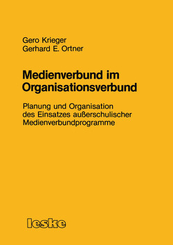 Medienverbund im Organisationsverbund von Krieger,  Gero, Ortner,  Gerhard E