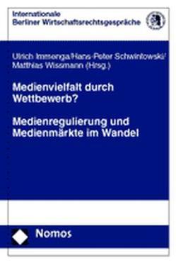 Medienvielfalt durch Wettbewerb? von Immenga,  Ulrich, Schwintowski,  Hans-Peter, Wissmann,  Matthias