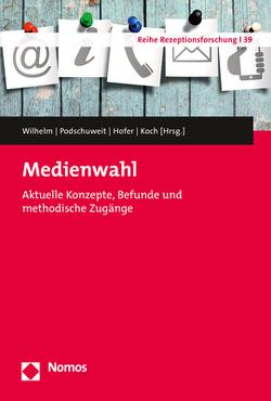 Medienwahl von Hofer,  Matthias, Koch,  Thomas, Podschuweit,  Nicole, Wilhelm,  Claudia