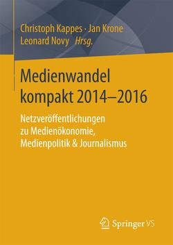Medienwandel kompakt 2014–2016 von Kappes,  Christoph, Krone,  Jan, Novy,  Leonard