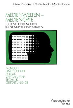 Medienwelten — Medienorte von Baacke,  Dieter, Frank,  Günter, Radde,  Martin