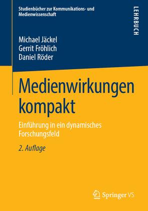 Medienwirkungen kompakt von Fröhlich,  Gerrit, Jäckel,  Michael, Röder,  Daniel
