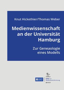 Medienwissenschaft an der Universität Hamburg von Hickethier,  Knut, Weber,  Thomas