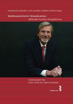 Medienzentrierte Demokratien: Befunde, Trends, Perspektiven von Jeschke,  Sven, Karlhofer,  Ferdinand, Pallaver,  Günther