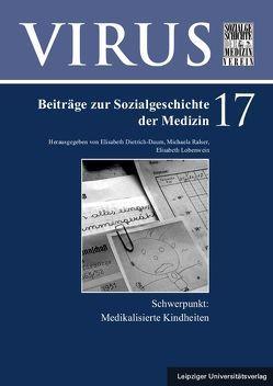 Medikalisierte Kindheiten von Dietrich-Daum,  Elisabeth, Lobenwein,  Elisabeth, Ralser,  Michaela