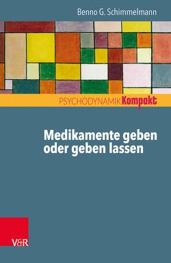 Medikamente geben oder geben lassen von Resch,  Franz, Schimmelmann,  Benno G., Seiffge-Krenke,  Inge
