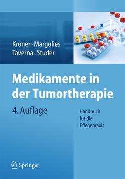 Medikamente in der Tumortherapie von Kroner,  Thomas, Margulies,  Anita, Schmid,  Ursula, Studer,  Cristina, Taverna,  Christian, Widmer,  Simone