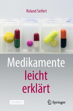 Medikamente leicht erklärt von Seifert,  Roland