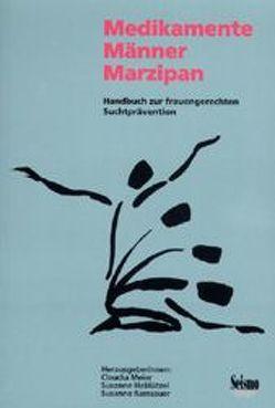 Medikamente – Männer – Marzipan von Hablützel,  Susanne, Meier,  Claudia, Ramsauer,  Susanne