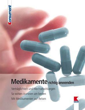 Medikamente richtig anwenden von Tschachler,  Elisabeth, Verein für Konsumenteninformation