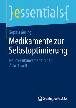 Medikamente zur Selbstoptimierung von Gesing,  Sophia