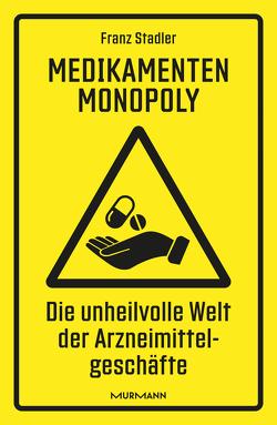 Medikamenten-Monopoly von Stadler,  Dr. Franz