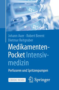 Medikamenten-Pocket Intensivmedizin von Auer,  Johann, Berent,  Robert, Reitgruber,  Dietmar