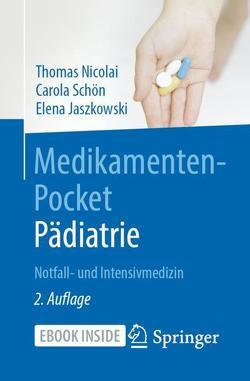 Medikamenten-Pocket Pädiatrie – Notfall- und Intensivmedizin von Jaszkowski,  Elena, Nicolai,  Thomas, Schön,  Carola