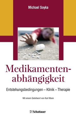 Medikamentenabhängigkeit von Mann,  Karl, Soyka,  Michael
