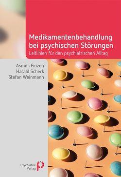 Medikamentenbehandlung bei psychischen Störungen von Finzen,  Asmus, Scherk,  Harald, Weinmann,  Stefan