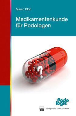 Medikamentenkunde für Podologen von Bloss,  Maren
