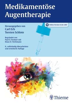 Medikamentöse Augentherapie von Erb,  Carl, Schlote,  Torsten