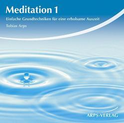 Meditation 1 – Grundtechniken von Arps,  Tobias