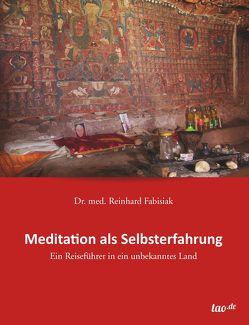 Meditation als Selbsterfahrung von Fabisiak,  Dr. med. Reinhard
