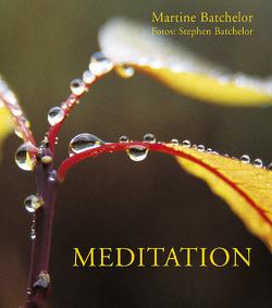 Meditation von Batchelor,  Martine, Batchelor,  Stephen