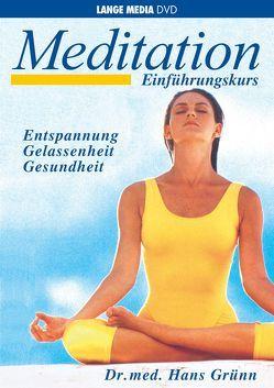 Meditation – Einführungskurs von Dr. med. Grünn,  Hans