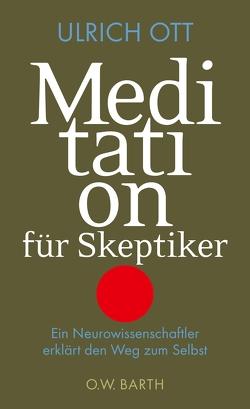 Meditation für Skeptiker von Ott,  Ulrich