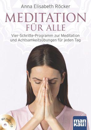 Meditation für alle von Röcker,  Anna Elisabeth