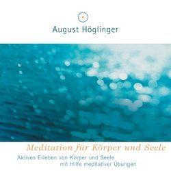 Meditation für Körper und Seele – CD von Höglinger,  August