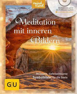 Meditation mit inneren Bildern (mit CD) von Rossbach,  Gabriele