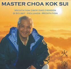 Meditation über zwei Herzen und Selbst-Heilungs-Meditation von Ebbinghaus,  Ruth, Kok Sui,  Choa