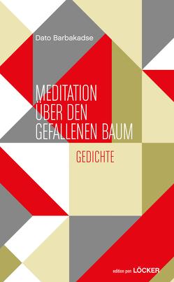MEDITATION ÜBER DEN GEFALLENEN BAUM von Barbakadse,  Dato